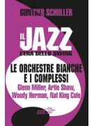 Il Jazz. L'era dello Swing. Le orchestre bianche e i complessi