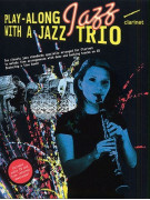 Play-Along with a Jazz Trio - Clarinet (book/CD)