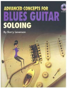 Advanced Concepts For Blues Guitar Soloing (book/CD)
