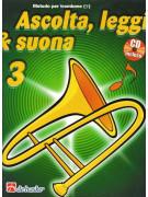 Ascolta, leggi & suona: metodo per trombone 3 (libro/CD)