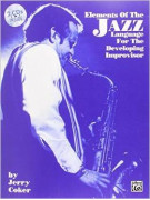 Elements of the Jazz Language for the Developing Improvisor (book/2 CD)