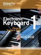Trinity College London: Electronic Keyboard Exam Pieces & Technical Work - Grade 1, 2015-18