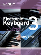 Trinity College London: Electronic Keyboard Exam Pieces & Technical Work - Grade 3, 2015-18