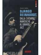 Django Reinhardt - Dalla chitarra manouche al grande jazz