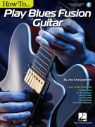 How to Play Blues-Fusion Guitar (book/Audio Online)