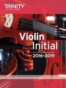 Trinity College London: Violin Initial Pieces 2016-2019