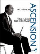Ascension - Vita e musiche di John Coltrane