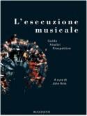 L'esecuzione musicale: guida, analisi, prospettive
