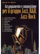 Arrangiamento e composizione per il gruppo Jazz, R&B, Jazz-Rock