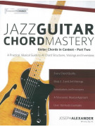 Jazz Guitar Chord Mastery - Part 2 (book/Audio Online)