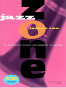 Jazz Zone: An Introduction To Jazz Improvisation For Clarinet (book & CD play-along)
