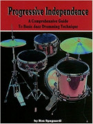 Progressive Independence: A comprehensive Guide to Basic Jazz Drummimg Techniques