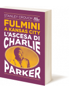 Fulmini a Kansas City - L'ascesa di Charlie Parker
