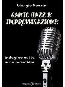 Canto Jazz e Improvvisazione - Indagine sulla voce maschile