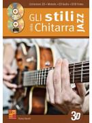 Gli Stili Della Chitarra Jazz In 3D (libro/CD/DVD)