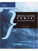 Digital Guitar Power! The Comprehensive Guide