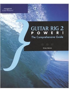 Guitar Rig 2  Power! The Comprehensive Guide