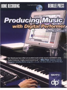 Producing Music With Digital Performer (book/CD-Rom)