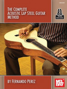 The Complete Acoustic Lap Steel Guitar Method (Book/Online Audio)