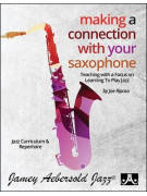 Making A Connection With Your Saxophone