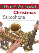 Three's A Crowd: Christmas Saxophone