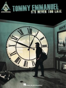 Tommy Emmanuel – It's Never Too Late
