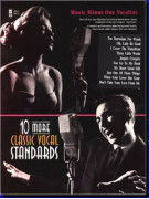 Ten More Classic Vocal Standards (score/CD sing-along)