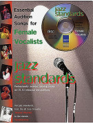Jazz Standards: Essential Audition Songs for Female Vocalists (book/CD sing