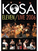 Kosa: Eleven / Live 2006 (DVD)