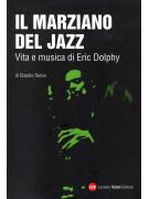 Eric Dolphy: il marziano del jazz