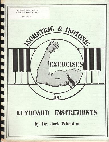 Isometric and Isotonic Exercises for Keyboard Instruments