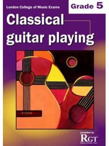 RGT - Classical Guitar Playing - Grade 5