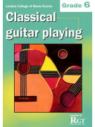 RGT - Classical Guitar Playing - Grade 6