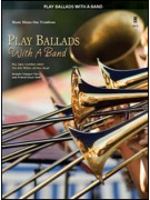 Play Ballads with a Band - Minus Trombone (book/CD)