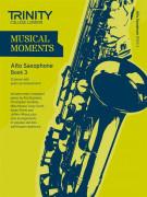 Musical Moments Alto Saxophone Book 3