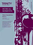 Musical Moments Tenor Saxophone Book 5