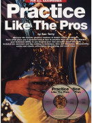 Practice Like The Pros For All Saxophones (book/2 CD)