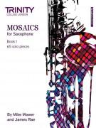 Mosaics - Saxophone Book 1 (Initial-Grade 5)