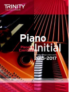 Trinity College: Piano Initial - Pieces And Exercises 2015-2015