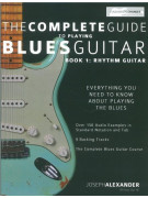 The Complete Guide To Playing Blues Guitar - Book 1: Rhythm Guitar