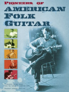 Pioneers Of American Folk Guitar