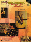 The Musician's Guide to Recording Acoustic Guitar (BOOK/CD)