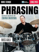 Phrasing: Advanced Rudiments for Creative Drumming (book & Video/Audio Access)