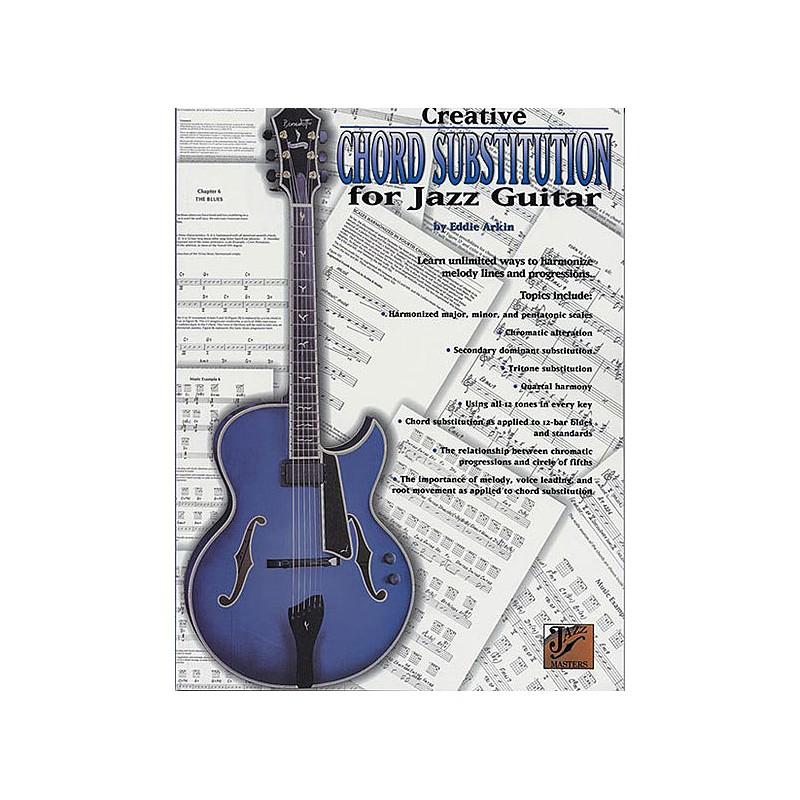 Ed Arkin Creative Chord Substitution Guitar Birdlandjazz