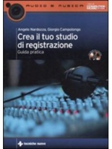 Crea il tuo studio di registrazione (libri/CD-ROM)