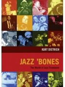 Jazz 'Bones: The World of Jazz Trombone