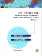 En Harmonie - Fondements de l'harmonie tonale et modale dans le jazz. Tome 1