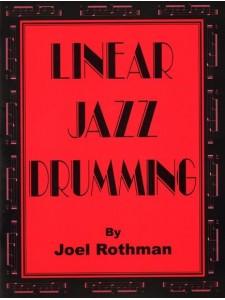 Joel Rothman: Linear Jazz Drumming