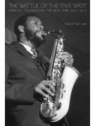 The Battle of the Five Spot: Ornette Coleman