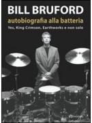 Bill Bruford. Autobiografia alla batteria